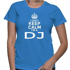 I Can't Keep Calm I'm A DJ T-Shirt