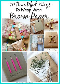 10 Beautiful Ways to Wrap A Present  With Inexpensiveness Brown Paper | Sometimes the prettiest things are the simplest things. Such is the case with brown wrapping paper!  All it needs is an extra element or two to look simply perfect.