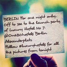 Berlin. For one night only. Launch party tonight: Luxury Hostel No 7 : One Hostel Berlin, Alexanderplatz