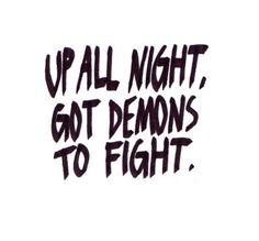 They crawl under my door at night and scream while I sleep