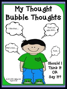 "This is a social story about keeping potentially hurtful thoughts in your ""thought bubble"" vs. speaking them out loud. Some children benefit from explicit teaching of this important skill. Read this story and talk about why it is so important to think about what you say and make decisions about what you should or should not say."