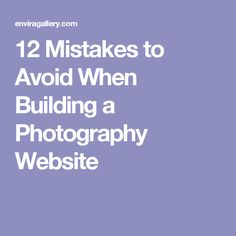12 Mistakes to Avoid When Building a Photography Website