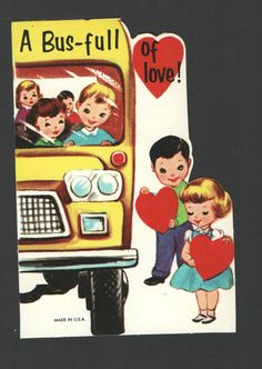 lol a bus full ∞ Valentines Greetings, Valentine Greeting Cards, Vintage Valentine Cards, Vintage Greeting Cards, Valentine Ideas, Valentine Crafts, School Bus Driver, School Buses, Little Bus