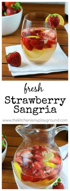 Fresh Strawberry Sangria with white or rose wine ... total Spring {& Summer} refreshment!    www.thekitchenismyplayground.com