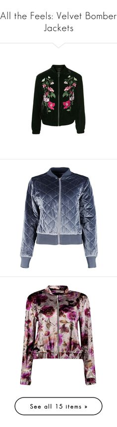 """""""All the Feels: Velvet Bomber Jackets"""" by polyvore-editorial ❤ liked on Polyvore featuring velvetbomber, outerwear, jackets, black, velvet jacket, bomber jacket, velvet bomber jacket, tall jackets, embroidered bomber jackets and blue bomber jacket"""