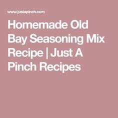 Homemade Old Bay Seasoning Mix Recipe | Just A Pinch Recipes