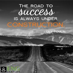 The road to success is always under construction. – Lily Tomlin  #quoteoftheday…