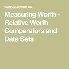 Measuring Worth - Relative Worth Comparators and Data Sets
