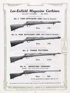 Magazine advert for Lee-Enfield carbines. (Numbering has nothing to do with later numbering of Lee-Enfields). 303 British, Lee Enfield, Ww1 Soldiers, Magazine Advert, Battle Rifle, Shooting Targets, Submachine Gun, Birmingham Uk, Fire Powers