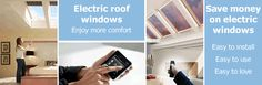 Enjoy innovative, luxury roof windows without breaking the bank. VELUX INTEGRA, FAKRO Electro and Roto RotoTronic electric roof windows at low prices.