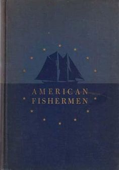 AMERICAN FISHERMEN by Albert Cook Church and James B. Connolly.