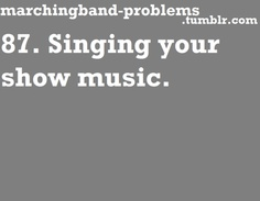 87. Singing your show music.