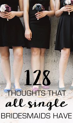 """""""Helping the bride pee is a serious bonding moment."""" 128 Thoughts All Single Bridesmaids Have 