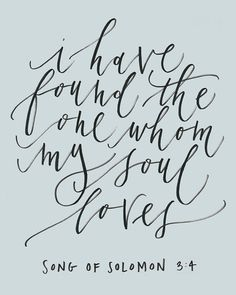 "8 x 10 | ""I have found the one whom my soul loves"" print"