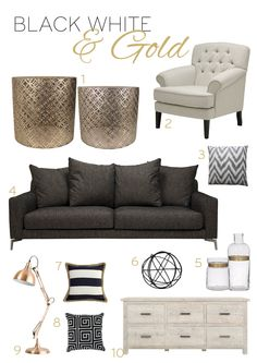 BLACK WHITE & GOLD STORY BOARD 1. GEO Cut Out metal tables 2. NABLE Designer Chair 3. OMBRE Zig Zag cushion 4. CARL 3 seater sofa 5. CRYSLER Bottles 6. TATUM metal ball 7. JUTE Striper cushion 8. MAZE cushion 9. SLY lamp 10. NEW HAVEN buffet