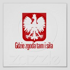 """""""Gdzie zgoda, tam i siła"""" is a Polish Proverb that means """"With unity, there is strength""""."""