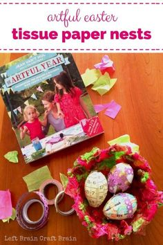 Make your Easter more creative with these tissue paper nests inspired by the book The Artful Year from Jean Van't Hul, The Artful Parent.