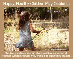 outdoor pictures with quotes   Happy, Healthy Children Play Outdoors