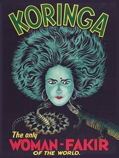 Koringa.  'The Only Woman Fakir of the World'      'Koringa', known as 'La Femme Fakir', started out as an assistant to the legendary male fakir 'Blacaman' but eventually became a huge main attraction herself. 'This Hindu child-woman knows no fear, and controls wild beasts.'