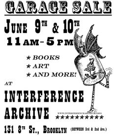 Wish i was there! Interference Archive is having a spring cleaning yard sale!  We've been culling some of our books to make room for new cool stuff, and we've got a lot of Justseeds art to sell too. Plus some odds and ends of clothing, equipment, etc.    Come on by!    June 9th and 10th, 11am-5pm  at the Archive (1318th St. #4, Brooklyn, NY 11215)