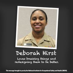 NIOSH Women in Science: through video Deborah talks about how she fell in love with Engineering and why she enjoys her job so much. Workplace Safety, Environmental Health, Ih, Falling In Love, Leadership, Engineering, Science, Messages, Women