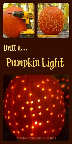 Drill a pumpkin light :: Going to do this with my girls to put on the front porch! I am also going to fill the holes with glass beads!