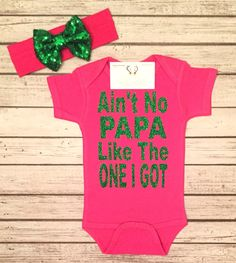 A personal favorite from my Etsy shop https://www.etsy.com/listing/497490651/baby-girl-clothes-aint-no-papa-like-the