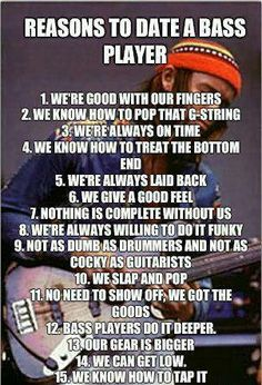 Reasons to date a bass player