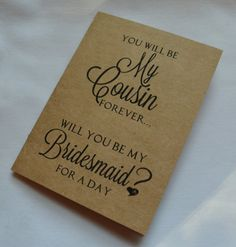 You will be my COUSIN forever BRIDESMAID by invitesbythisandthat