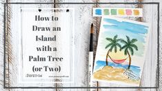 How to Draw an Island with a Palm Tree (or Two) - Watercolor Sunset, Watercolor Background, Palm Tree Drawing, Coconut Drinks, Calligraphy Drawing, Beach Cards, Sunset Background, Tree Trunks, Tree Branches