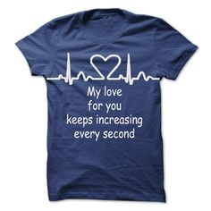 (Cool T-Shirts) my love for you keeps increasing every second - Order Now...