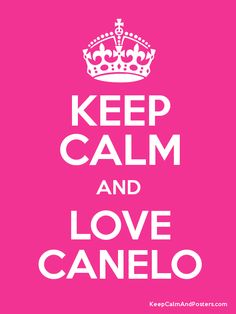 Keep Calm and LOVE CANELO Poster