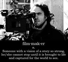 The very definition of what a #filmmaker is.  Stay inspired, and bring your vision to life. #filmpatch #alejandrogonzáleziñárritu