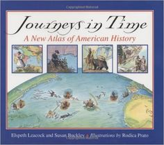 Journeys in Time: A New Atlas of American History: Susan Buckley, Elspeth Leacock, Rodica Prato: 0046442979566: Amazon.com: Books