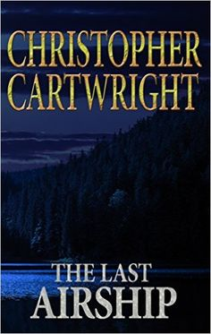 The Last Airship (A Sam Reilly Adventure Book 1) - Kindle edition by Christopher Cartwright. Literature & Fiction Kindle eBooks @ Amazon.com.