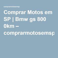 Comprar Motos em SP | Bmw gs 800 0km – comprarmotosemsp