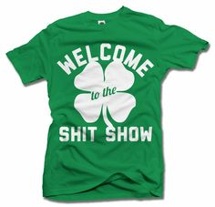 Amazon.com: WELCOME TO THE SHIT SHOW SAINT PATRICK'S DAY Black Men's Tee (6.1oz): Clothing