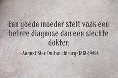 """""""Een goede moeder stelt vaak een betere diagnose dan een slechte dokter"""""""