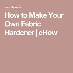 How to Make Your Own Fabric Hardener Fabric Stiffener, Fabric Glue, Fabric Art, Fabric Crafts, Sewing Crafts, Diy Glue, Glue Crafts, Macrame Projects, Crochet Projects