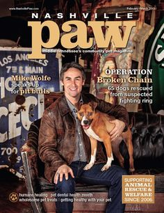 Our celebrity cover model is... Mike Wolfe, star of the hit TV show American Pickers! We are thrilled that Mike has partnered with Nashville Paw Magazine and the Nashville Paw Foundation to raise positive awareness about pit bulls through a very special Feb/Mar issue of Nashville Paw magazine as well as through a new PSA to debut on the big screen at Art for Animals on Feb. 2!