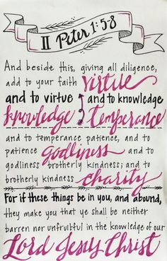 Faith + virtue + knowledge + temperance + patience + godliness + brotherly kindness + charity   ----       2 Peter 1:5-8
