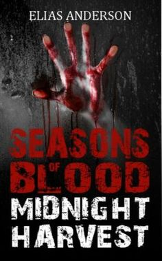 (A Gritty, Atmospheric Paranormal Thriller by Bestselling Author Elias Anderson! Midnight Harvest has 4.0 Stars with 65 Reviews on Amazon)