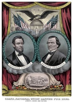1864 election banner for President Abraham Lincoln and his Vice Presidential running mate Andrew Johnson.
