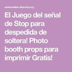 El Juego del señal de Stop para despedida de soltera! Photo booth props para imprimir Gratis!