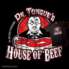 Tongue's House of Beef on SCTV. Tongue was played by the incomparable John Candy. Nerdy Shirts, Take My Money, Horror Movies, Favorite Tv Shows, Make Me Smile, Movie Tv, 3 D, Chill, Shirt Designs