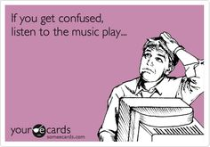 If you get confused listen to the music play.