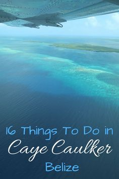 Are you headed to the Island of Caye Caulker in Belize? Here are 16 things to do on this beautiful tropical island!