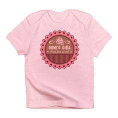 Mimis Girl Made From Scratch Infant T-Shirt on CafePress.com