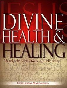 Divine Health Healing Manual Book by Guillermo Maldonado