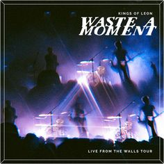 Capa do single Waste A Moment (Live) de Kings Of Leon